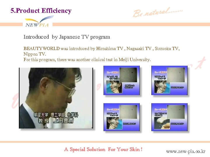 tural. . Be na 5. Product Efficiency Introduced by Japanese TV program BEAUTYWORLD was