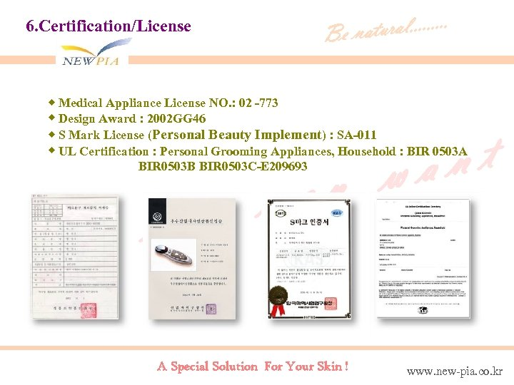 6. Certification/License tural. . Be na ◈ Medical Appliance License NO. : 02 -773