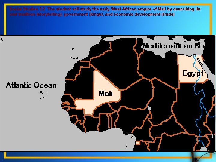 Social Studies 3. 2 The student will study the early West African empire of