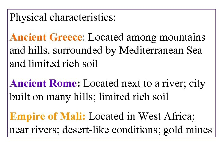 Physical characteristics: Ancient Greece: Located among mountains and hills, surrounded by Mediterranean Sea and