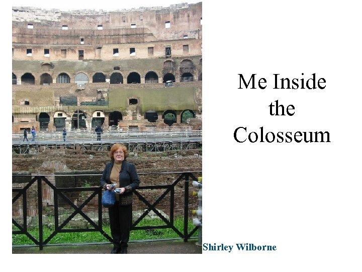 Me Inside the Colosseum Shirley Wilborne