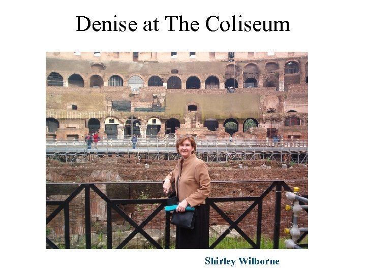 Denise at The Coliseum Shirley Wilborne