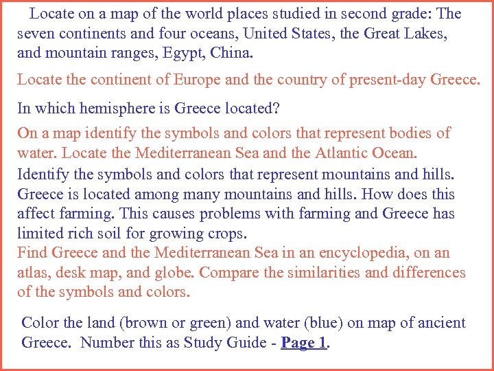 Locate on a map of the world places studied in second grade: The