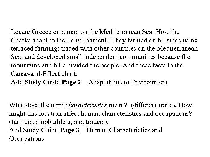 Locate Greece on a map on the Mediterranean Sea. How the Greeks adapt to