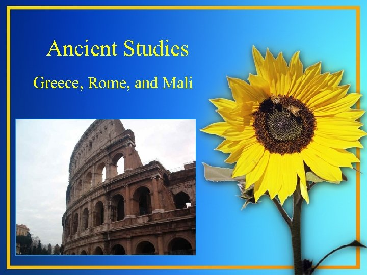 Ancient Studies Greece, Rome, and Mali