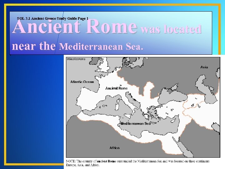 Ancient Rome was located SOL 3. 1 Ancient Greece Study Guide Page 1 near
