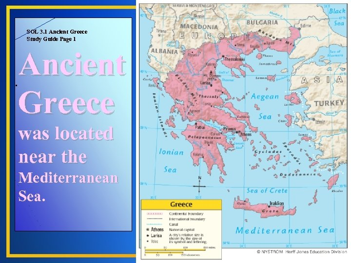 SOL 3. 1 Ancient Greece Study Guide Page 1 Ancient Greece . was located
