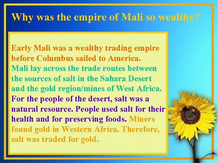 Why was the empire of Mali so wealthy? . Early Mali was a wealthy