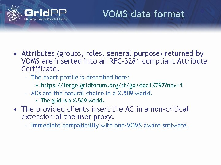 VOMS data format • Attributes (groups, roles, general purpose) returned by VOMS are inserted