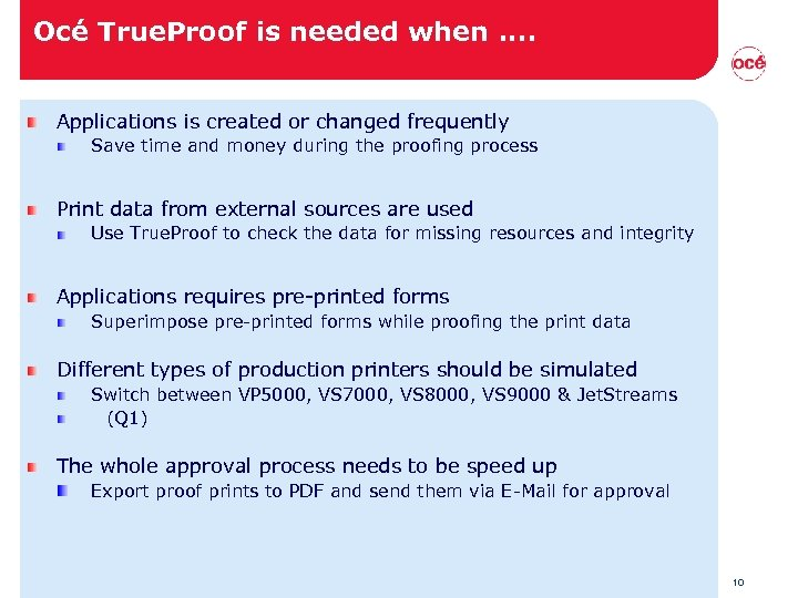 Océ True. Proof is needed when. . Applications is created or changed frequently Save