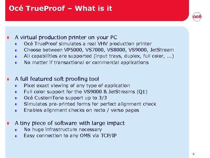 Océ True. Proof – What is it A virtual production printer on your PC