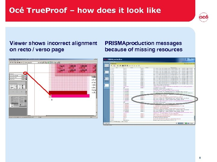 Océ True. Proof – how does it look like Viewer shows incorrect alignment on