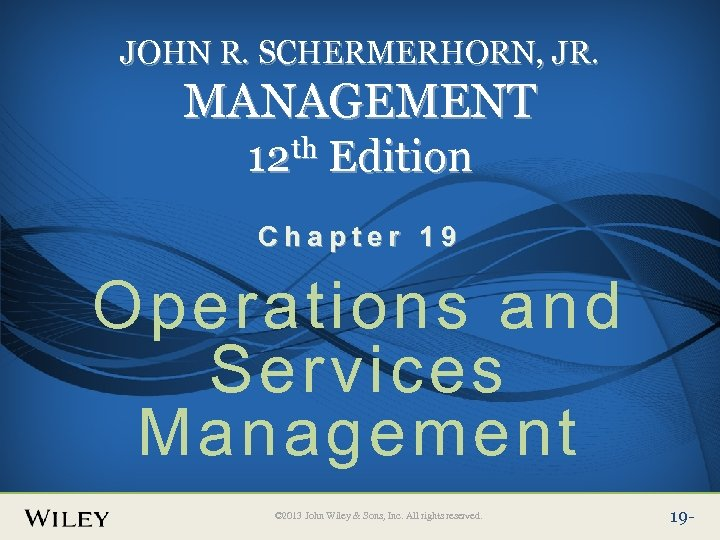 Place Slide Title Text Here JOHN R. SCHERMERHORN, JR. MANAGEMENT 12 th Edition Chapter