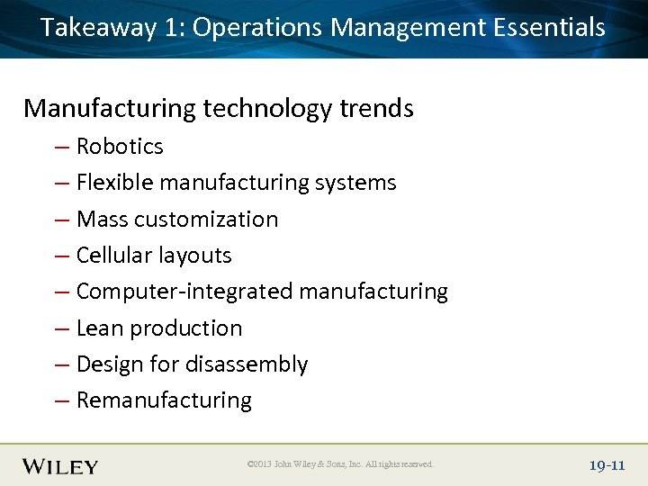 Takeaway Title Text Here Place Slide 1: Operations Management Essentials Manufacturing technology trends –