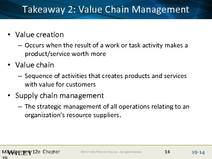Place Slide Title Text Here Takeaway 2: Value Chain Management • Value creation –