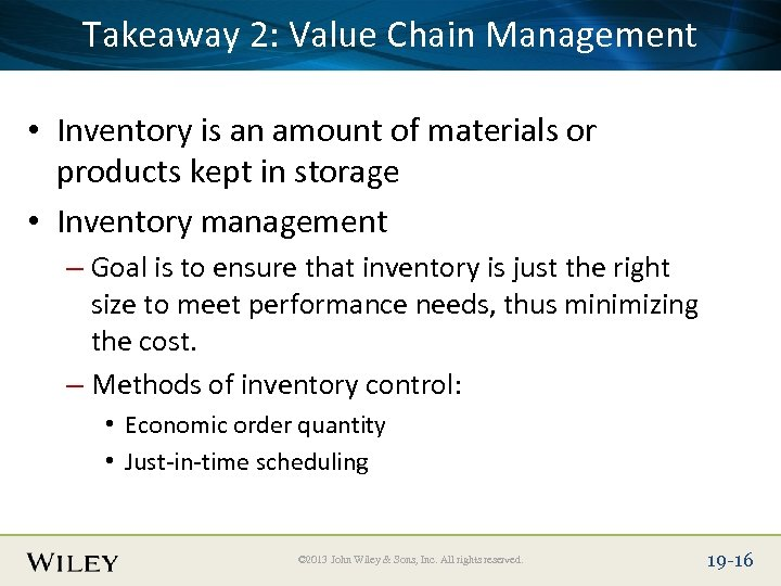 Place Slide Title Text Here Takeaway 2: Value Chain Management • Inventory is an