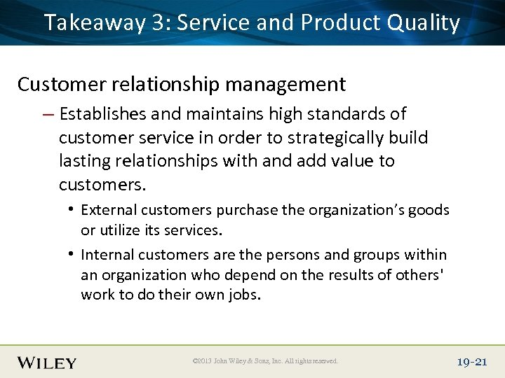 Place Slide Title Service and Product Quality Takeaway 3: Text Here Customer relationship management