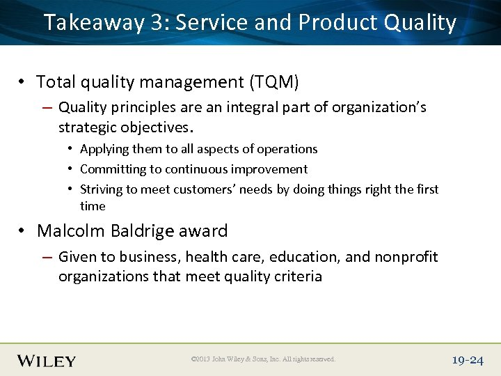 Place Slide Title Service and Product Quality Takeaway 3: Text Here • Total quality