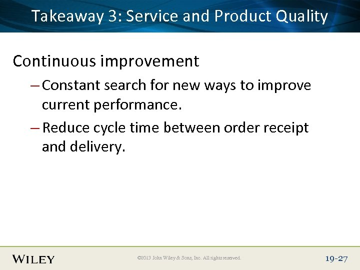 Place Slide Title Service and Product Quality Takeaway 3: Text Here Continuous improvement –