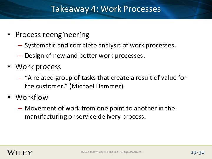 Takeaway 4: Work Place Slide Title Text Here Processes • Process reengineering – Systematic