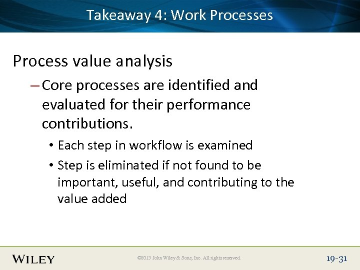 Takeaway 4: Work Place Slide Title Text Here Processes Process value analysis – Core