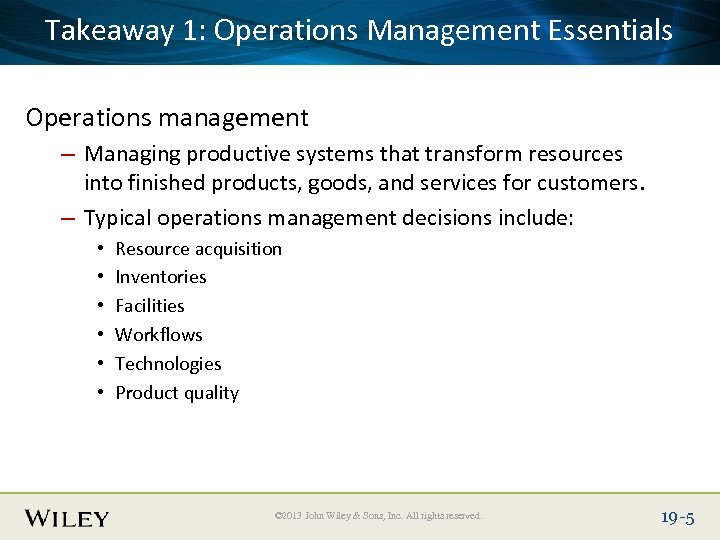 Takeaway Title Text Here Place Slide 1: Operations Management Essentials Operations management – Managing