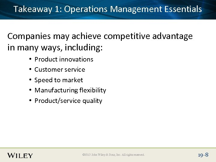 Takeaway Title Text Here Place Slide 1: Operations Management Essentials Companies may achieve competitive