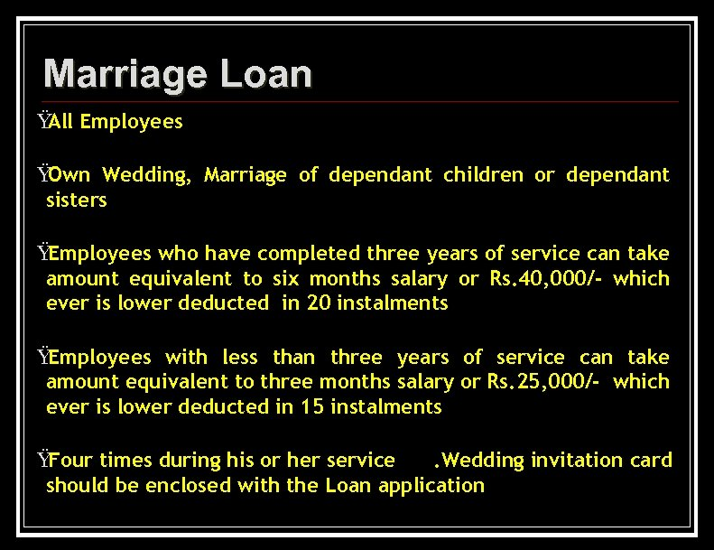 Marriage Loan Ÿ Employees All Ÿ Own Wedding, Marriage of dependant children or dependant