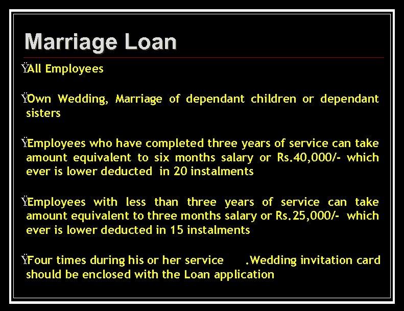 Marriage Loan Ÿ Employees All Ÿ Own Wedding, Marriage of dependant children or dependant