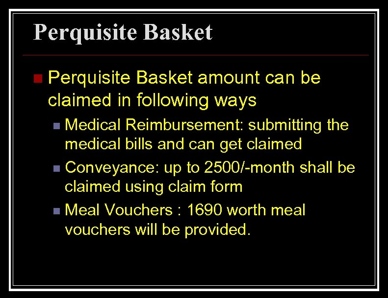 Perquisite Basket n Perquisite Basket amount can be claimed in following ways Medical Reimbursement: