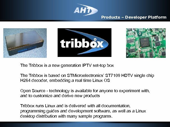 Products – Developer Platform The Tribbox is a new generation IPTV set-top box The