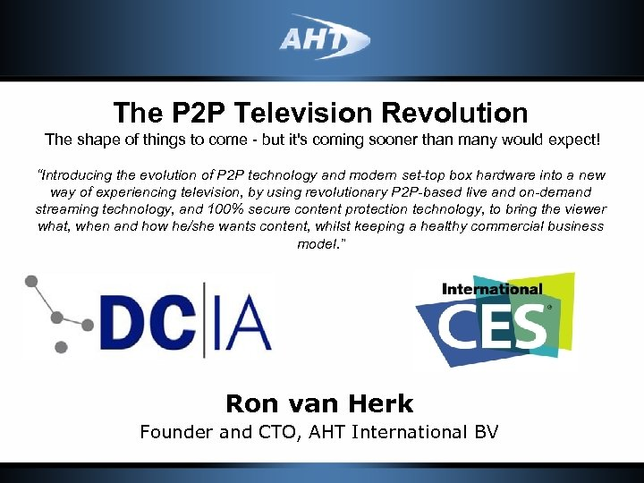 The P 2 P Television Revolution The shape of things to come - but