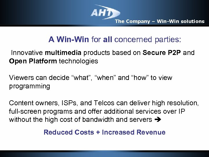 The Company – Win-Win solutions A Win-Win for all concerned parties: Innovative multimedia products