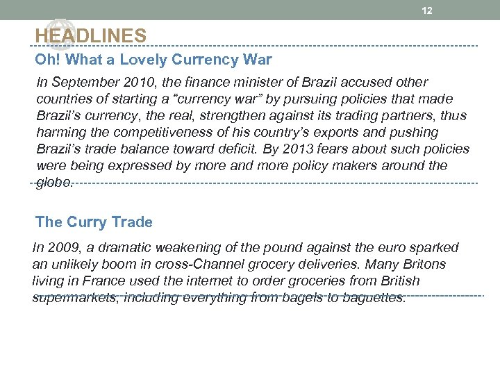 12 HEADLINES Oh! What a Lovely Currency War In September 2010, the finance minister