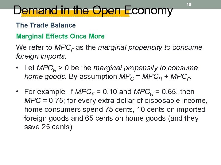 Demand in the Open Economy 15 The Trade Balance Marginal Effects Once More We