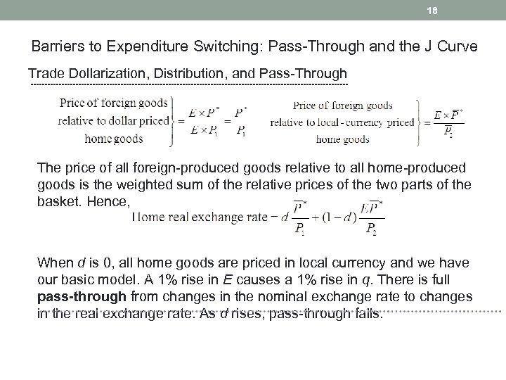 18 Barriers to Expenditure Switching: Pass-Through and the J Curve Trade Dollarization, Distribution, and
