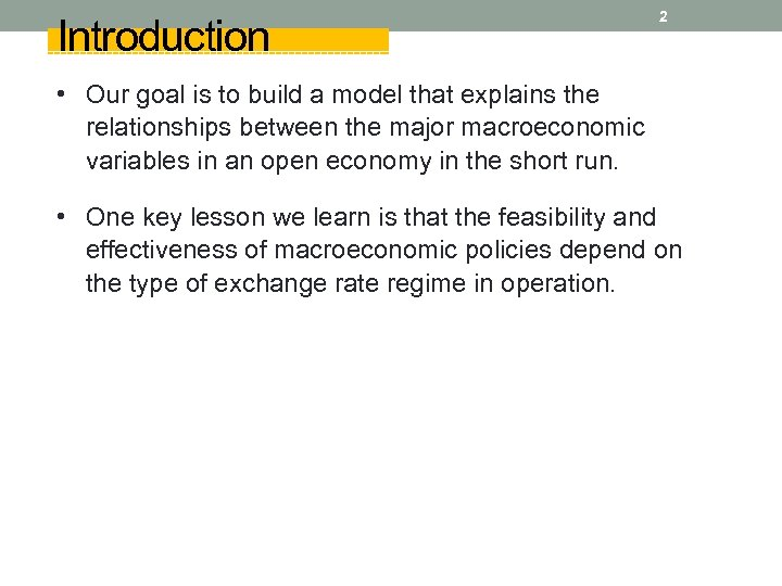 Introduction 2 • Our goal is to build a model that explains the relationships