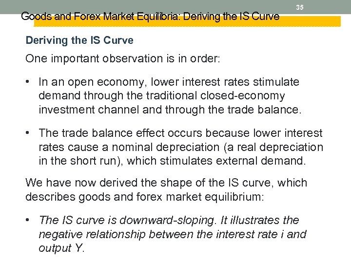 Goods and Forex Market Equilibria: Deriving the IS Curve 35 Deriving the IS Curve