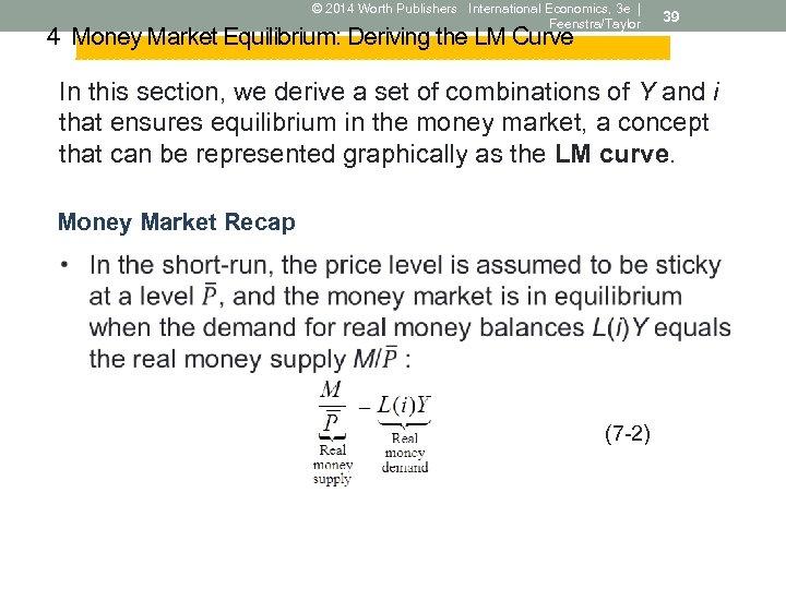 © 2014 Worth Publishers International Economics, 3 e   Feenstra/Taylor 4 Money Market Equilibrium: