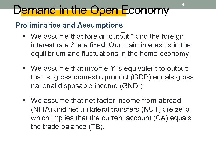 Demand in the Open Economy 4 Preliminaries and Assumptions − • We assume that