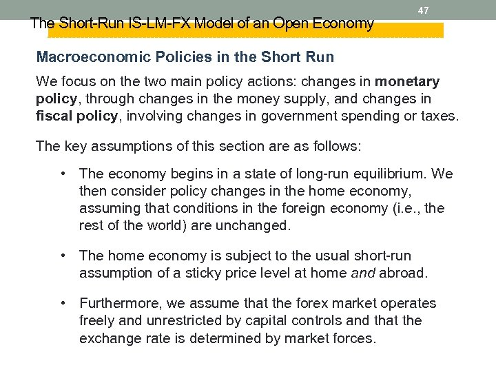 The Short-Run IS-LM-FX Model of an Open Economy 47 Macroeconomic Policies in the Short