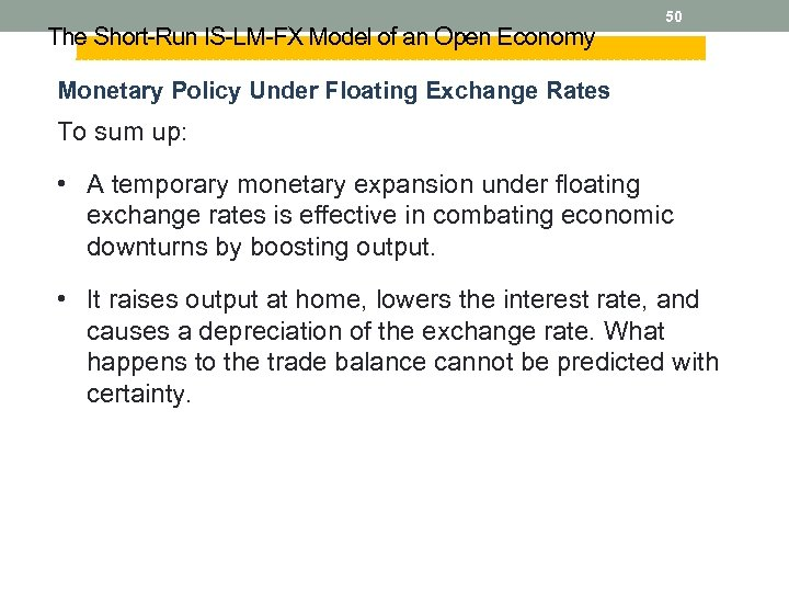 The Short-Run IS-LM-FX Model of an Open Economy 50 Monetary Policy Under Floating Exchange