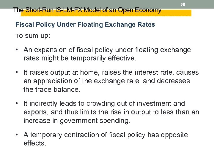The Short-Run IS-LM-FX Model of an Open Economy 58 Fiscal Policy Under Floating Exchange