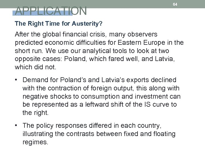 APPLICATION 64 The Right Time for Austerity? After the global financial crisis, many observers