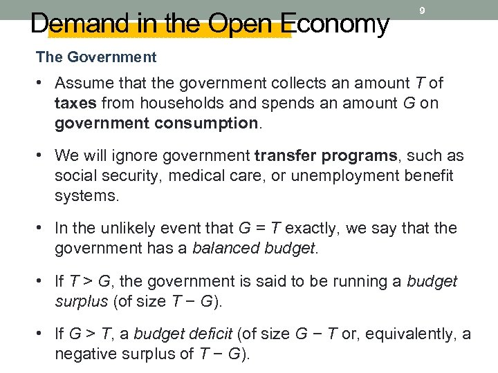 Demand in the Open Economy 9 The Government • Assume that the government collects