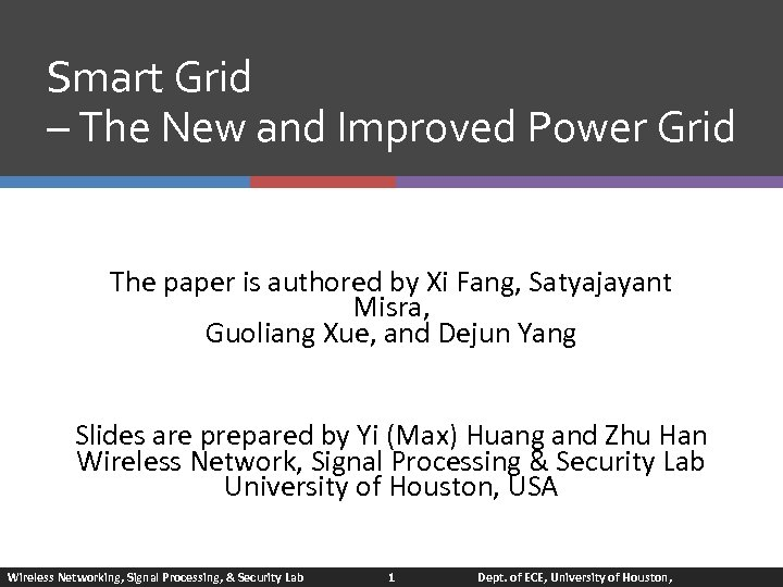 Smart Grid – The New and Improved Power Grid The paper is authored by