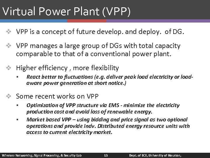 Virtual Power Plant (VPP) v VPP is a concept of future develop. and deploy.