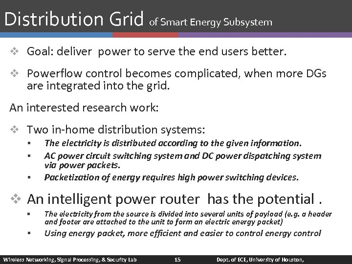 Distribution Grid of Smart Energy Subsystem v Goal: deliver power to serve the end