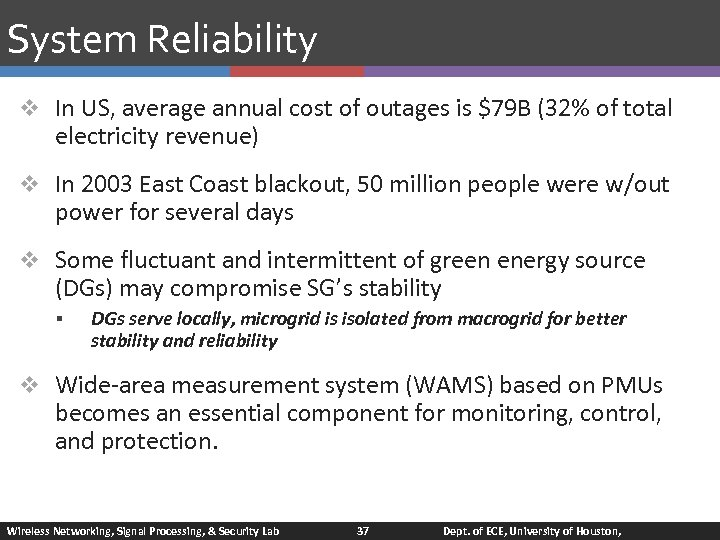 System Reliability v In US, average annual cost of outages is $79 B (32%
