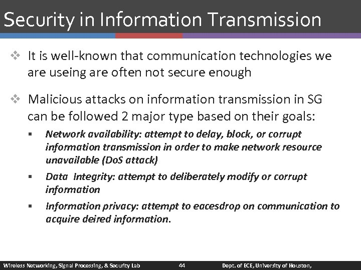 Security in Information Transmission v It is well-known that communication technologies we are useing